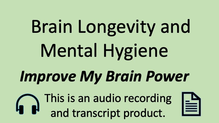 Brain Longevity and Mental Hygiene