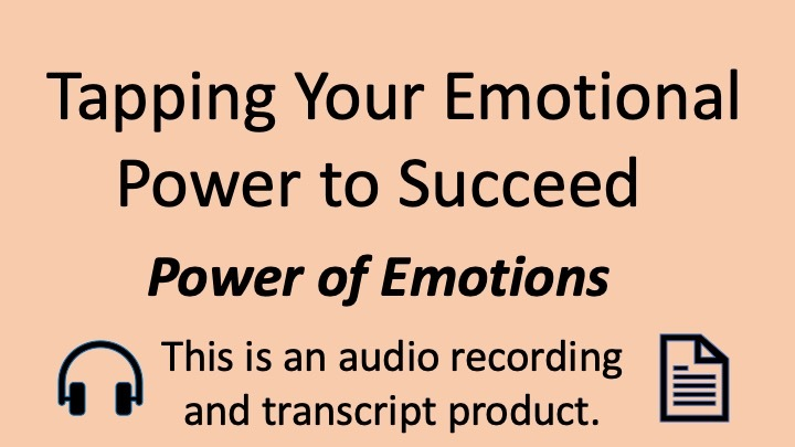 Tapping Your Emotional Power to Succeed