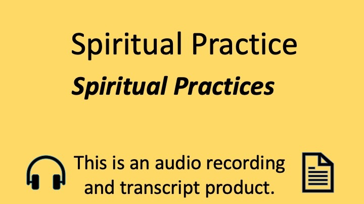 Why Spiritual Practices Matter